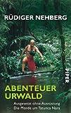 Abenteuer Urwald: Ausgesetzt ohne Ausrüstung ? Die Morde um Tatunca Nara