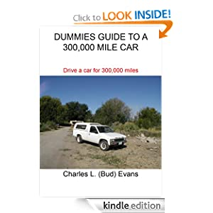 DUMMIES GUIDE TO A 300,000 MILE CAR (CARS) Charles Evans