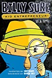 img - for Billy Sure Kid Entrepreneur Is a Spy! book / textbook / text book