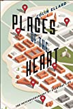Places of the Heart: The Psychogeography of Everyday Life