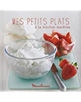 Mes petits plats à la kitchen machine