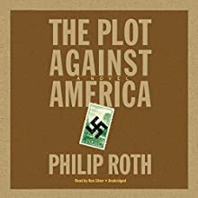 The Plot Against America Audiobook by Philip Roth Narrated by Ron Silver