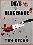 Days of Vengeance (A Suspense Novel)