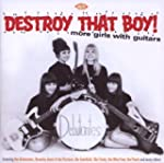 Destroy That Boy: More Girls With Gui...