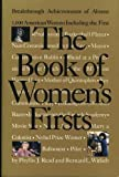 img - for The Book of Women's Firsts: Breakthrough Achievements of Almost 1,000 American Women First Paberback edition by Phyllis J. Read, Bernard L. Witlieb (1992) Paperback book / textbook / text book