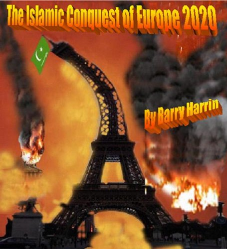 Barry Harrin - The Islamic Conquest of Europe 2020 (English Edition)