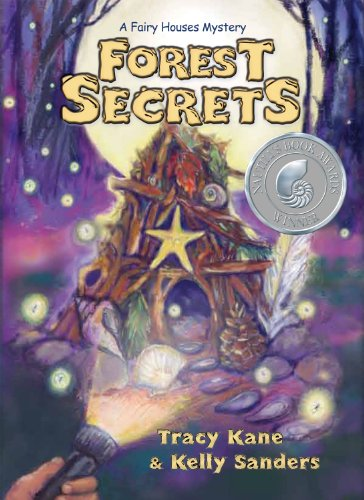 Forest Secrets: A Fairy Houses Mystery (The Fairy Houses Series), Tracy Kane, Kelly Sanders