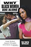 Hank Bullard Why Black Women Are Alone: The Truth Revealed