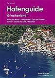 Hafenguide Griechenland 1: Ionisches Meer - Peloponnes - Golf von Korinth - Athen - Saronischer Golf - Albanien