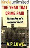 The Year that Crime Paid: Escapades of a Singular Thief
