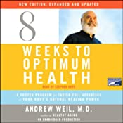 Eight Weeks to Optimum Health | [Andrew Weil]