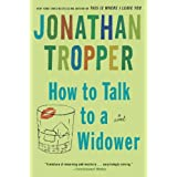 How to Talk to a Widower ~ Jonathan Tropper
