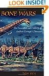 Bone Wars: The Excavation Of Andrew C...