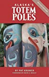img - for Alaska's Totem Poles by Kramer, Pat(June 1, 2011) Paperback book / textbook / text book
