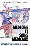 Medicine Et Soins Medicaux: Lectures Et Vocabulaire En Francais (Medicine and Health Services) (Schaum's Foreign Language Series)
