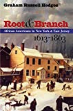 Root and Branch : African Americans in New York and East Jersey, 1613-1863