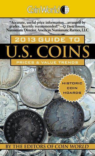 Coin World 2013 Guide to U.S. Coins: Prices & Value Trends (Coin World Guide to Us Coins, Prices & Value Trends)