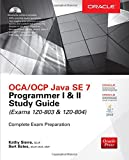 OCA/OCP Java SE 7 Programmer I & II Study Guide (Exams 1Z0-803 & 1Z0-804) (Certification Press) (0071772006) by Sierra, Kathy