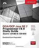img - for OCA/OCP Java SE 7 Programmer I & II Study Guide (Exams 1Z0-803 & 1Z0-804) (Certification Press) book / textbook / text book