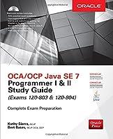 OCA/OCP Java SE 7 Programmer I & II Study Guide (Exams 1Z0-803 & 1Z0-804) Front Cover