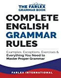 img - for Complete English Grammar Rules: Examples, Exceptions, Exercises, and Everything You Need to Master Proper Grammar (The Farlex Grammar Book) (Volume 1) book / textbook / text book