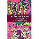 YEUX JAUNES DES CROCODILES (LES)by KATHERINE PANCOL