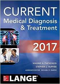 CURRENT Medical Diagnosis and Treatment 2017: 9781259585111: Medicine