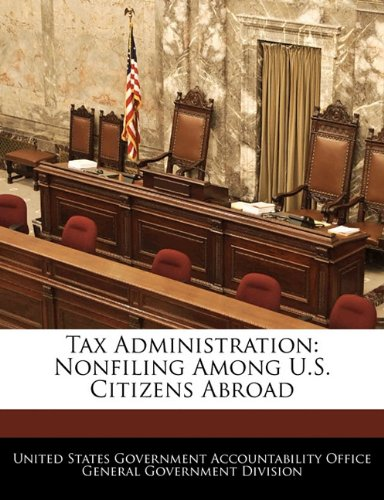 Tax Administration: Nonfiling Among U.S. Citizens Abroad