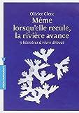 MEME LORSQU'ELLE RECULE LA RIVIERE AVANCE