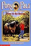 Pony to the Rescue (Pony Pals #5)