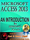 Microsoft Access 2013: An Introduction