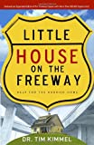 Little House on the Freeway: Help for the Hurried Home (1590526120) by Kimmel, Tim