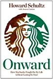 Image of Onward: How Starbucks Fought for Its Life without Losing Its Soul