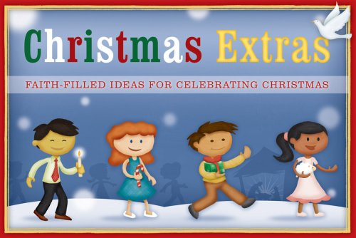 Christmas Extras: Faith-Filled Ideas for Celebrating Christmas