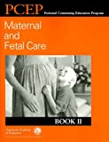 img - for Perinatal Continuing Education Program (PCEP) Maternal and Fetal Care: Book II book / textbook / text book