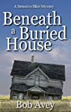 Beneath a Buried House (Detective Elliot Mystery)