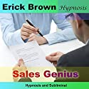 Sales Genius: Hypnosis & Subliminal  by Erick Brown Narrated by Erick Brown