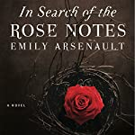 In Search of the Rose Notes | Emily Arsenault