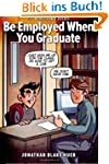 Be Employed When You Graduate
