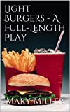 img - for Light Burgers - A Full-Length Play book / textbook / text book