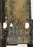 David Smith Invents (Phillips Collection)