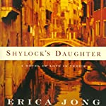 Shylock's Daughter: A Novel of Love in Venice | Erica Jong