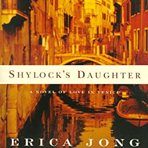 Shylock's Daughter: A Novel of Love in Venice | [Erica Jong]
