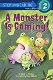 A Monster is Coming! (Step into Reading) (0375866779) by Harrison, David L.