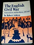 English Civil War: Conservatism and Revolution (0393952029) by Ashton, Robert