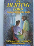 It's hurting Lord: coping with life after death Sam; Gordon, Lois; McClelland, James Gordon