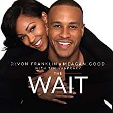 The Wait: A Powerful Practice for Finding the Love of Your Life and the Life You Love Audiobook by DeVon Franklin, Meagan Good Narrated by JD Jackson, Allyson Johnson