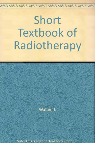 Short Textbook of Radiotherapy