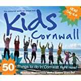 Kids Cornwall: 50 Things to Do in Cornwall Right Now!by Local Parents