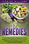 Herbal Remedies: The Ultimate Guide t...